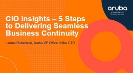 CIO Insights – 5 Steps to Delivering Seamless Business Continuity
